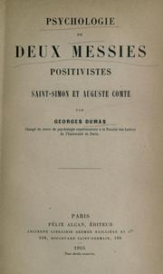 Cover of: Psychologie de deux messies positivistes, Saint-Simon et Auguste Comte
