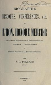 Cover of: Biographie, discours, conferences, etc. de l'Hon. Honoré Mercier ... par J.O. Pelland