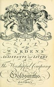 Cover of: A list of the wardens, assistants and livery, of the Worshipful Company of Goldsmiths, London.