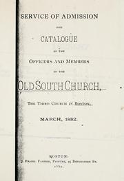 Cover of: Service of admission and catalogue of the officers and members of the Old South Church, the third church in Boston, 1882.