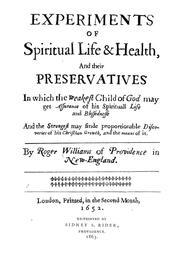 Cover of: Experiments of spiritual life & health, and their preservatives in which the weakest child of God may get assurance of his spirituall life and blessednesse