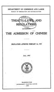 Cover of: Treaty, laws, and regulations governing the admission of Chinese