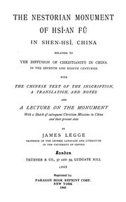 Cover of: The Nestorian monument of Hsî-an Fû in Shen-hsî, China, relating to the diffusion of Christianity in China in the seventh and eighth centuries