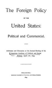 Cover of: The foreign policy of the United States: political and commercial.