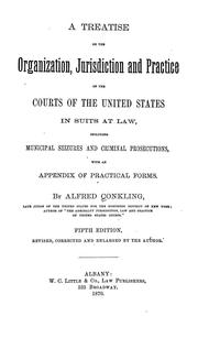 Cover of: A treatise on the organization, jurisdiction and practice of the courts of the United States in suits at law
