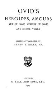 Cover of: Heroides, Amours, Art of love, Remedy of love and minor works
