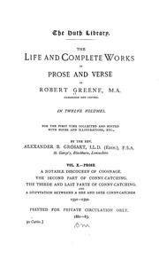 Cover of: The life and complete works in prose and verse of Robert Greene: for the first time collected and edited, with notes and illustrations