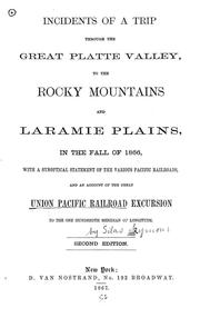 Cover of: Incidents of a trip through the great Platte Valley, to the Rocky Mountains and Laramie Plains