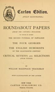 Cover of: Roundabout papers (From the Cornhill magazine) To which is added, The second funeral of Napoleon: The four Georges; The English humorists of the eighteenth century; Critical reviews and selections (from Punch).
