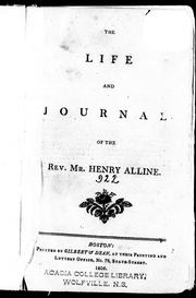 Cover of: The life and journal of the Rev. Mr. Henry Alline