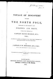 Cover of: A voyage of discovery towards the North Pole performed in His Majesty's ships Dorothea and Trent, under the command of Captain David Buchan, R.N., 1818: to which is added a summary of all the early attempts to reach the Pacific by way of the Pole