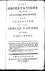 Cover of: Some observations on the situation, disposition, and character of the Indian natives of this continent