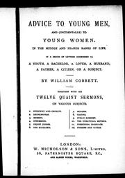 Cover of: Advice to young men, and (incidentally) to young women, in the middle and higher ranks of life: in a series of letters addressed to a youth, a bachelor, a lover, a husband, a father, a citizen, or a subject