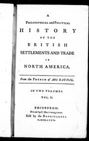 Cover of: A philosophical and political history of the British settlements and trade in North America