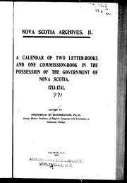 Cover of: A Calendar of two letter-books and one commission-book in the possession of the government of Nova Scotia, 1713-1741