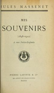 Cover of: Mes souvenirs, 1848-1912.