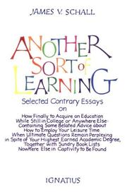 Cover of: Another sort of learning: selected contrary essays on the completion of our knowing, or, how to finally acquire an education while still in college, or anywhere else ...