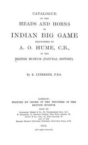 Cover of: Catalogue of the heads and horns of Indian big game bequeathed by A. O. Hume ... to the British Museum (Natural History)