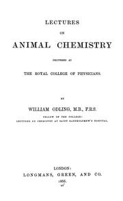 Cover of: Lectures on animal chemistry delivered at the Royal College of Physicians ..