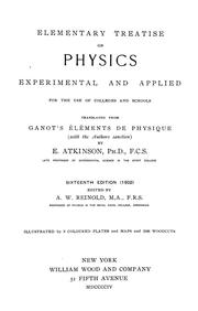 Cover of: Elementary treatise on physics, experimental and applied, for the use of colleges and schools