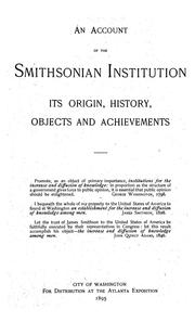 Cover of: An account of the Smithsonian Institution, its origin, history, objects and achievements
