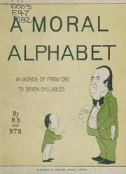 Cover of: A moral alphabet: [in words of from one to seven syllables]
