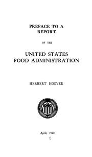 Cover of: Preface to a report of the United States food administration