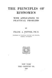 Cover of: The Principles of Economics, with Applications to Practical Problems