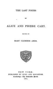 Cover of: The last poems of Alice and Phoebe Cary