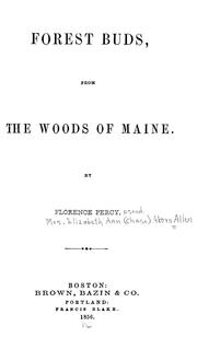Cover of: Forest buds: from the woods of Maine.