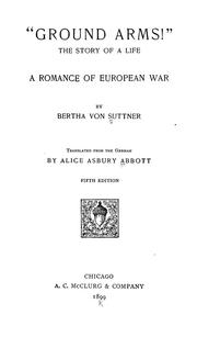 "Cover of: ""Ground arms!"" : the story of a life ; a romance of European war"