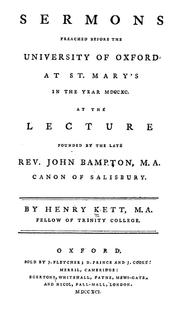 Cover of: Sermons preached before the University of Oxford at St. Mary's: in the year MDCCXC, at the lecture founded by the late Rev. John Bampton