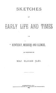 Cover of: Sketches of early life and times in Kentucky, Missouri and Illinois