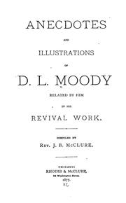 Cover of: Anecdotes and illustrations of D.L. Moody: related by him in his revival work.