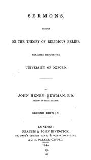 Cover of: Sermons, chiefly on the theory of religious belief: preached before the University of Oxford