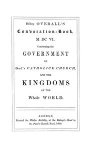 Cover of: The convocation book of M DC VI. commonly called Bishop Overall's convocation book