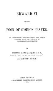 Cover of: Edward VI and the Book of common prayer: An examination into its origin and early history with an appendix of unpublished documents