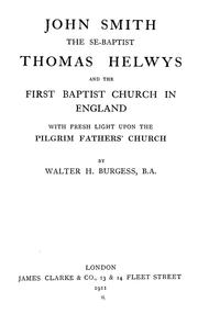 Cover of: John Smith, the Se-Baptist, Thomas Helwys and the first Baptist church in England