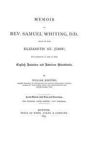 Cover of: Memoir of Rev. Samuel Whiting, D.D., and of his wife, Elizabeth St. John, with references to some of their English ancestors and American descendants