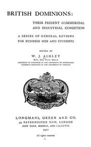 Cover of: British Dominions: Their Present Commercial and Industrial Condition; a ..