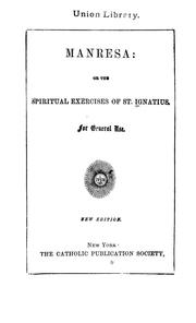 Cover of: Manresa, or, the spiritual exercises of St. Ignatius: for general use.