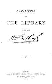 Cover of: Catalogue of the library of the Late Charles Bradlaugh