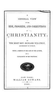 Cover of: A general view of the rise, progress, and corruptions of Christianity