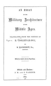 Cover of: An essay on the military architecture of the middle ages: Translated from the French of E. Viollet-Le-Duc