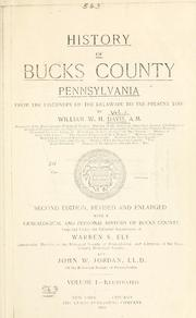 Cover of: History of Bucks County, Pennsylvania, from the discovery of the Delaware to the present time