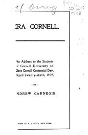 Cover of: Ezra Cornell: An address to the students of Cornell university on Ezra Cornell centennial day, April twenty-sixth, 1907