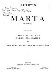Cover of: Flotow's opera Marta: containing the Italian text, with an English translation, and the music of all the principal airs = Martha