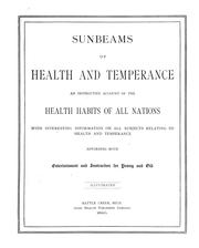 Cover of: Sunbeams of health and temperance: an instructive account of the health habits of all nations ... affording both entertainment and instruction for young and old.