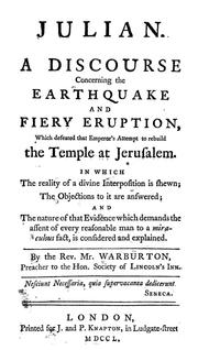 Cover of: Julian, or, A discourse concerning the earthquake and fiery eruption: which defeated that Emperor's attempt to rebuild the Temple at Jerusalem ...