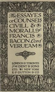 Cover of: The essayes or counsels civill and morall of Francis Bacon, lord Verulam